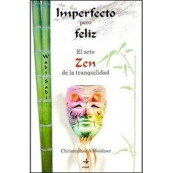 IMPERFECTO PERO FELIZ. El arte zen de la tranquilidad