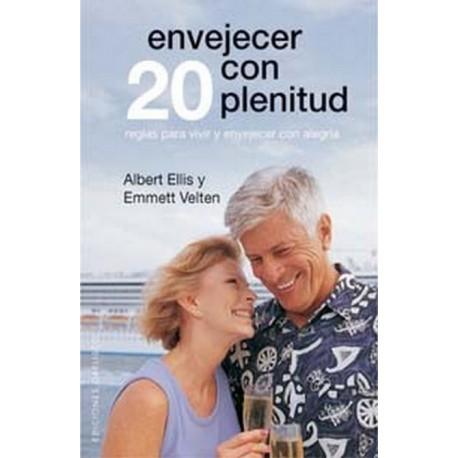 ENVEJECER CON PLENITUD. 20 reglas para vivir y envejecer con alegría