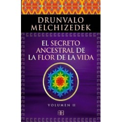SECRETO ANCESTRAL DE LA FLOR DE LA VIDA EL. VOL. 2