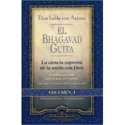 BHAGAVAD GUITA EL . Dios Habla con Arguna Vol. I
