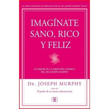 IMAGÍNATE SANO RICO Y FELIZ