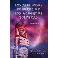 FABULOSOS PODERES DE LOS ACUERDOS TOLTECAS LOS