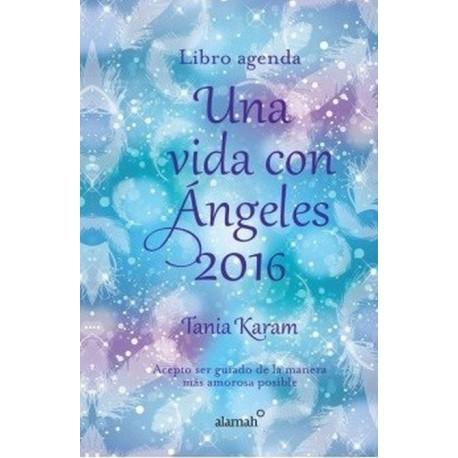 LIBRO AGENDA UNA VIDA CON ANGELES 2016