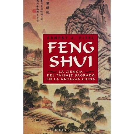 FENG SHUI. La ciencia del paisaje