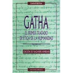 GATHA :EL PRIMER TRATADO DE ETICA DE LA HUMANIDAD