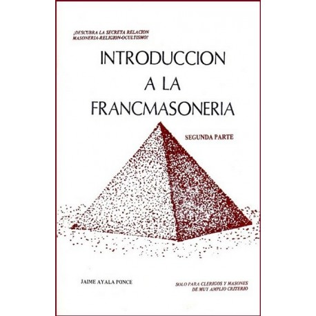 INTRODUCCION A LA FRANCMASONERIA Segunda parte