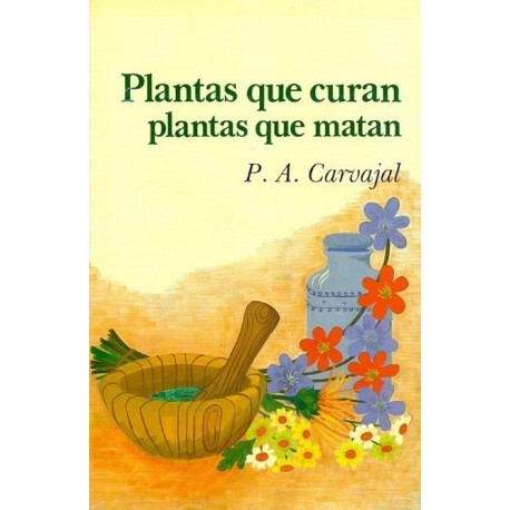 PLANTAS QUE CURAN PLANTAS QUE MATAN
