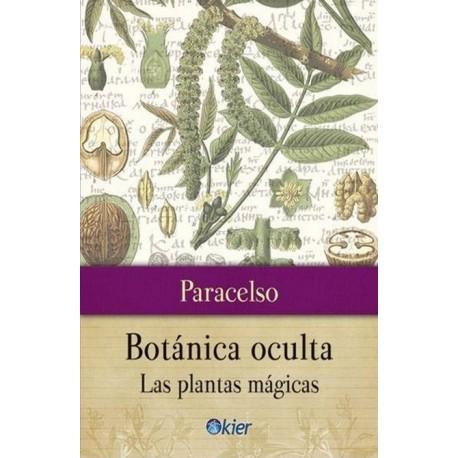 BOTÁNICA OCULTA. Las plantas Mágicas
