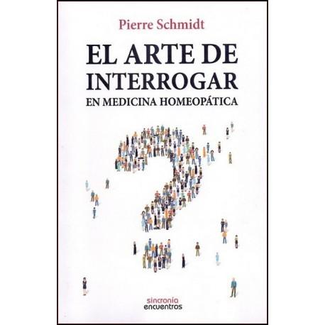 ARTE DE INTERROGAR EL. En medicina homeopática