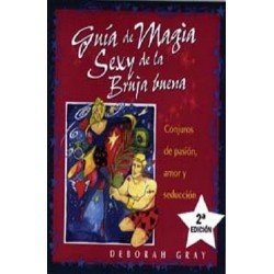 GUIA DE MAGIA SEXY DE LA BRUJA BUENA
