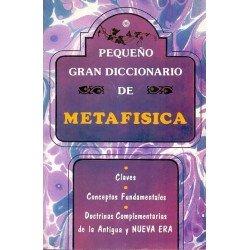 PEQUEÑO GRAN DICCIONARIO DE METAFISICA