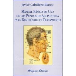 MANUAL BASICO DE USO DE LOS PUNTOS DE ACUPUNTURA PARA DIAGNÓSTICO Y TRATAMIENTO