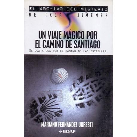 VIAJE MAGICO POR EL CAMINO DE SANTIAGO UN