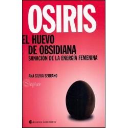 OSIRIS . EL HUEVO DE OBSIDIANA . Sanación de la energía femenina