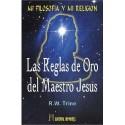 MI FILOSOFIA Y MI RELIGION. Las Reglas de Oro del Maestro Jesús