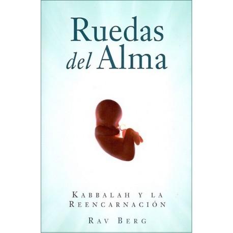 RUEDAS DEL ALMA. Kabbalah y la Reencarnación