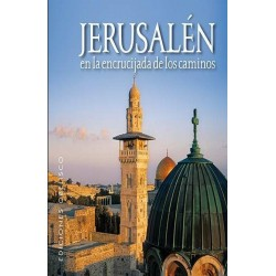 JERUSALEN: EN LA ENCRUCIJADA DE LOS CAMINOS