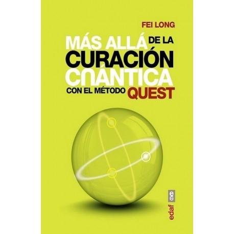 MÁS ALLÁ DE LA CURACIÓN CUÁNTICA CON EL MÉTODO QUEST