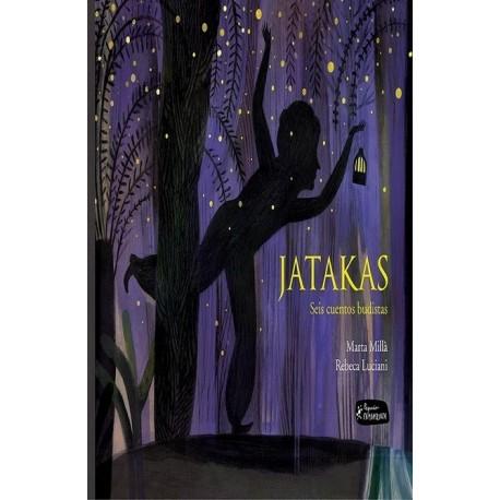 JATAKAS. Seis cuentos budistas