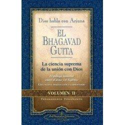 BHAGAVAD GUITA EL . Dios Habla con Arjuna vol. II