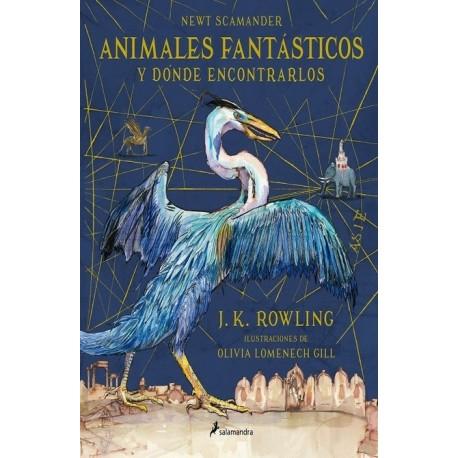ANIMALES FANTÁSTICOS Y DÓNDE ENCONTRARLOS (Edición Ilustrada)