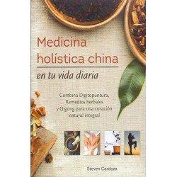 MEDICINA HOLÍSTICA CHINA EN TU VIDA DIARIA