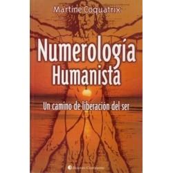 NUMEROLOGÍA HUMANISTA . UN CAMINO DE LIBERACIÓN DEL SER