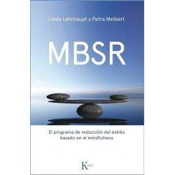 MBSR. El programa de reducción del estrés basado en el mindfulness