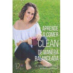APRENDE A COMER CLEAN DE MANERA BALANCEADA