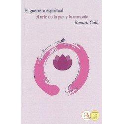 GUERRERO ESPIRITUAL EL. El arte de la paz y la armonía