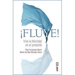¡FLUYE! Vive la felicidad en el presente