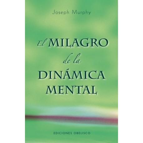 MILAGRO DE LA DINAMICA MENTAL EL