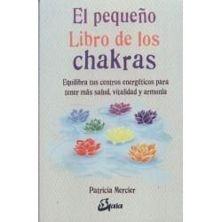 PEQUEÑO LIBRO DE LOS CHAKRAS EL. Ediciones Gaia