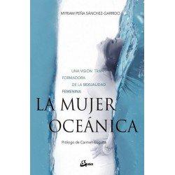 MUJER OCEÁNICA LA. Una visión transformadora de la sexualidad femenina