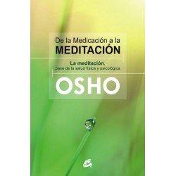 DE LA MEDICACIÓN A LA MEDITACIÓN. Ediciones Gaia