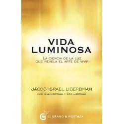VIDA LUMINOSA. La ciencia de la luz que revela el arte de vivir