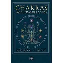 CHAKRAS Las Ruedas de la Vida. Nueva Edición