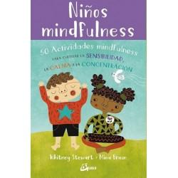 NIÑOS MINDFULNESS. 50 Actividades para cultivar la sensibilidad la calma y la concentración. (incluye libro y fichas)
