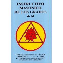 INSTRUCTIVO MASONICO DE LOS GRADOS 4-14