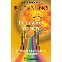 CAMINO EL. La Ley Del Yo Soy