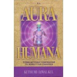 AURA HUMANA. Cómo activar y energizar tu aura y tus chakras