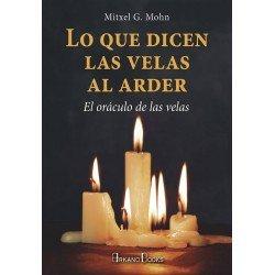 LO QUE DICEN LAS VELAS AL ARDER. El oráculo de las velas