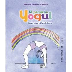 PEQUEÑO YOGUI, EL. Yoga para niños felices