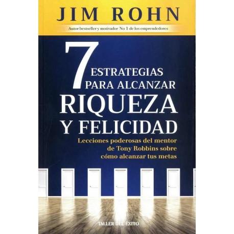 7 ESTRATEGIAS PARA ALCANZAR RIQUEZA Y FELICIDAD