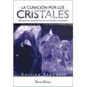 CURACIÓN POR LOS CRISTALES, LA. Aplicaciones terapéuticas de los cristales y las piedras