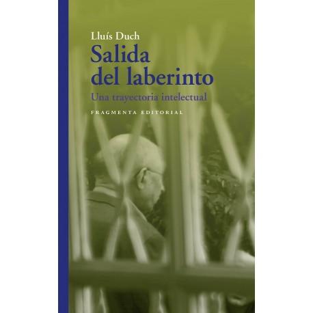 SALIDA DEL LABERINTO. Una trayectoria intelectual