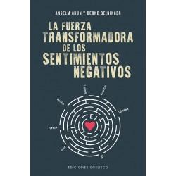 FUERZA TRANSFORMADORA DE LOS SENTIMIENTOS NEGATIVOS, LA