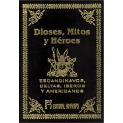 DIOSES MITOS Y HEROES ESCANDINAVOS CELTAS IBEROS AMERICANOS.