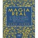 MAGIA REAL. La sabiduría antigua, la ciencia moderna y los poderes secretos del universo