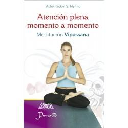 ATENCIÓN PLENA MOMENTO A MOMENTO. Meditación Vipassana